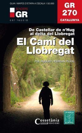 GR 270 CATALUNYA. EL CAMÍ DEL LLOBREGAT