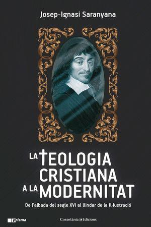 TEOLOGIA CRISTIANA A LA MODERNITAT, LA