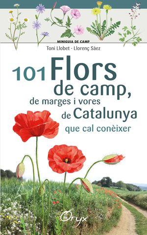 101 FLORS DE CAMP, DE MARGES I VORES DE CATALUNYA QUE CAL CONÈIXER