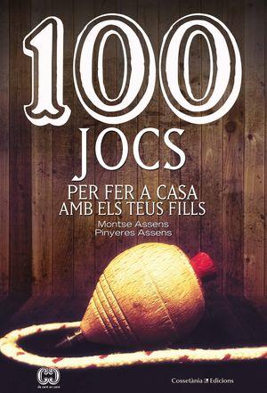 100 JOCS PER FER A CASA AMB ELS TEUS FILLS