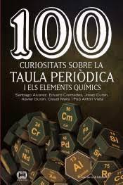 100 CURIOSITATS SOBRE LA TAULA PEDIÒDICA I ELS ELEMENTS QUIMICS