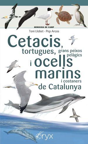 CETACIS, TORTUGUES, GRANS PEIXOS PELÀGICS I OCELLS MARINS I COSTANERS DE CATALUNYA