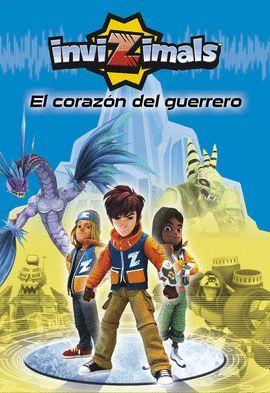 CORAZÓN DEL GUERRERO, EL  (INVIZIMALS 2)