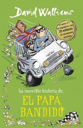 INCREÍBLE HISTORIA DE... EL PAPÁ BANDIDO