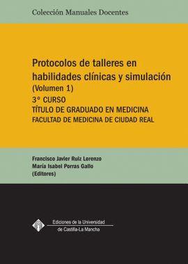 PROTOCOLOS DE TALLERES EN HABILIDADES CLÍNICAS Y SIMULACIÓN (VOLUMEN 1)