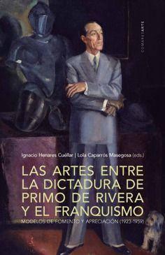 ARTES ENTRE LA DICTADURA DE PRIMO DE RIVERA Y EL FRANQUISMO, LAS