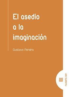 ASEDIO A LA IMAGINACIÓN, EL