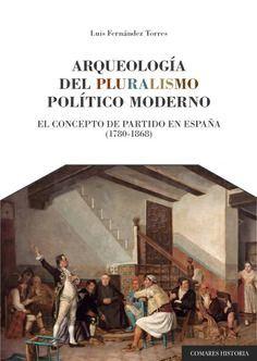 ARQUEOLOGIA DEL PLURALISMO POLITICO MODERNO