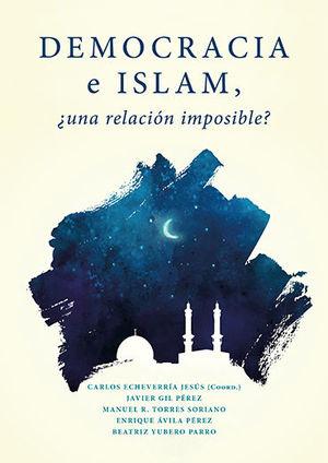 DEMOCRACIA E ISLAM. ¿ UNA RELACION IMPOSIBLE?