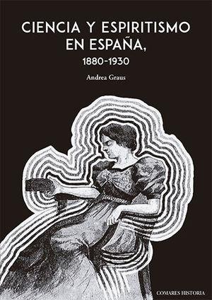 CIENCIA Y ESPIRITISMO EN ESPAÑA (1880-1930)