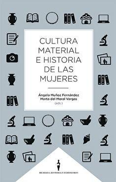 CULTURA MATERIAL E HISTORIA DE LA MUJERES