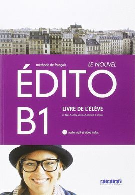 NOUVEL EDITO B1 - LIVRE DE L'ÉLÈVE ( AUDIO MP3 ET VIDEO INCLUS)