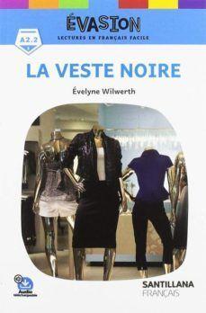 VESTE NOIRE (EVASION 3 LECTURES EN FRANÇAIS FACILE)