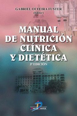 MANUAL DE NUTRICIÓN CLÍNICA Y DIETÉTICA (3 ED.)