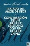 TRATADO DEL AMOR DE DIOS / CONVERSACIÓN DE UN FILÓSOFO CRISTIANO CON UN FILÓSOFO CHINO