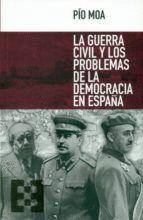 GUERRA CIVIL Y LOS PROBLEMAS DE LA DEMOCRACIA ESPAÑOLA, LA
