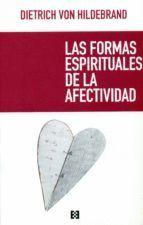 FORMAS ESPIRITUALES DE LA AFECTIVIDAD, LAS