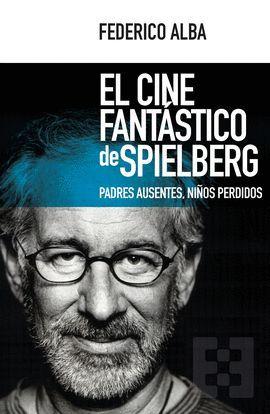 CINE FANTÁSTICO DE SPIELBERG, EL
