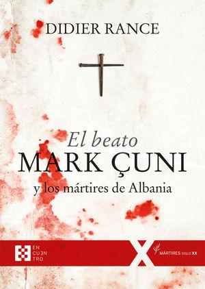 BEATO MARK ÇUNI Y LOS MÁRTIRES DE ALBANIA, EL