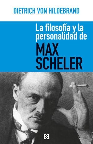 FILOSOFÍA Y LA PERSONALIDAD DE MAX SCHELER, LA