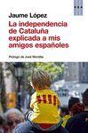 INDEPENDENCIA DE CATALUÑA EXPLICADA A MIS AMIGOS ESPAÑOLES, LA
