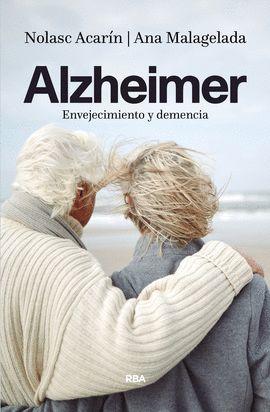 ALZHEIMER: ENVEJECIMIENTO Y DEMENCIA