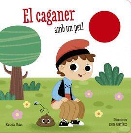 CAGANER AMB UN PET!, EL