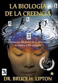 BIOLOGÍA DE LA CREENCIA, LA (EDICIÓN 10º ANIVERSARIO)