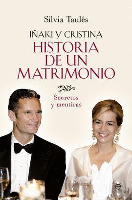 IÑAKI I CRISTINA. HISTORIA DE UN MATRIMONIO