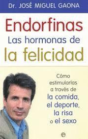 ENDORFINAS. LAS HORMONAS DE LA FELICIDAD