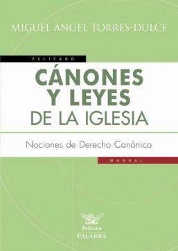 CANONES Y LEYES DE LA IGLESIA. NOCIONES DE DERECHO CANONICO