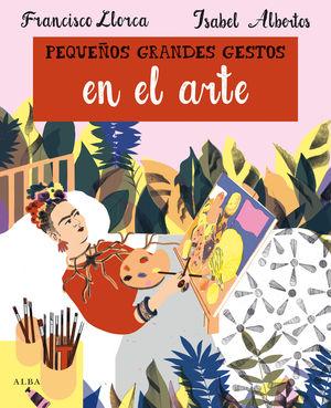 PEQUEÑOS GRANDES GESTOS EN EL ARTE