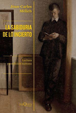 SABIDURÍA DE LO INCIERTO, LA
