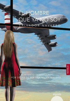 HOMBRE QUE YA NO SOY, EL