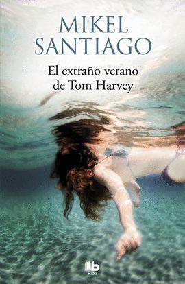 EXTRAÑO VERANO DE TOM HARVEY, EL