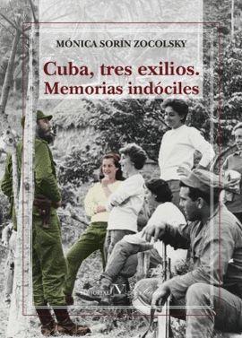 CUBA, TRES EXILIOS. MEMORIAS INDÓCILES