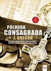 PÓLVORA CONSAGRADA (2 ED.)
