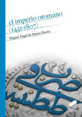 IMPERIO OTOMANO, EL (1451-1807)