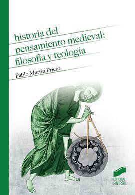 HISTORIA DEL PENSAMIENTO MEDIEVAL: FILOSOFIA Y TEOLOGIA