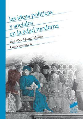 IDEAS POLITICAS Y SOCIALES EN LA EDAD MODERNA, LAS