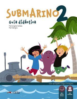 SUBMARINO 2 - GUIA DIDÁCTICA - LIBRO DEL PROFESOR