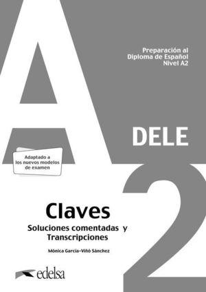 PREPARACIÓN AL DELE A2 - SOLUCIONES COMENTADAS Y TRANSCRIPCIONES