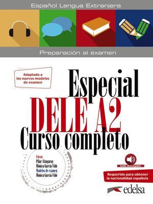 ESPECIAL DELE A2. CURSO COMPLETO. PREPARACIÓN AL EXÁMEN. EDICIÓN 2020