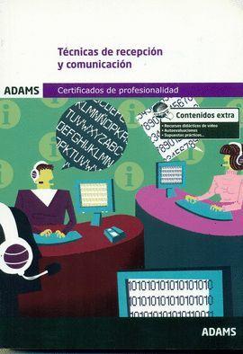 TÉCNICAS DE RECEPCIÓN Y COMUNICACIÓN - CERTIFICADO DE PROFESIONALIDAD DE ACTIVIDADES ADMINISTRATIVAS EN RELACIÓN CON EL CLIENTE