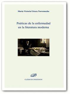 POÉTICAS DE LA ENFERMEDAD EN LA LITERATURA MODERNA