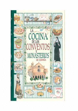 COCINA DE CONVENTOS Y MONASTERIOS DE ESPAÑA, LA