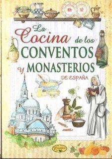 COCINA DE LOS CONVENTOS Y MONASTERIOS DE ESPAÑA, LA