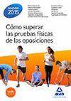 COMO SUPERAR LAS PRUEBAS FISICAS EN LAS OPOSICIONES (ED.2015)