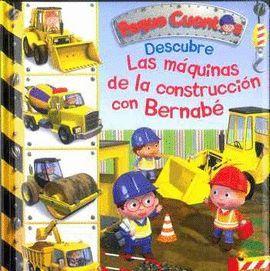 DESCUBRE LAS MAQUINAS DE LA CONSTRUCCION CON BERNABE