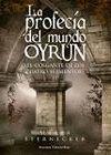 PROFECÍA DEL MUNDO OYRUN II, LA